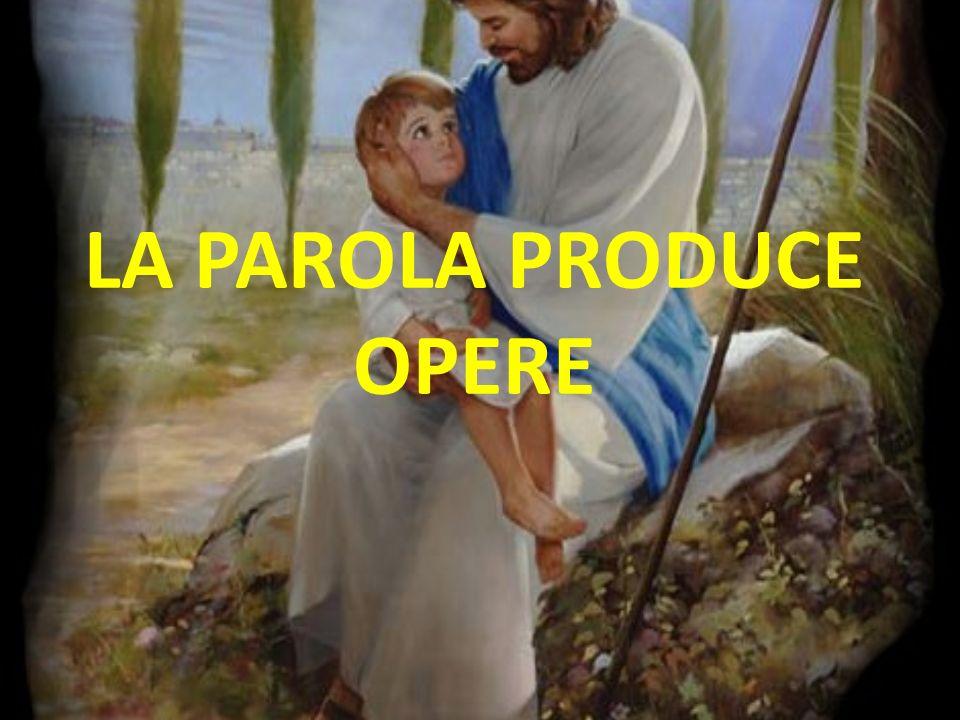 LA PAROLA PRODUCE OPERE