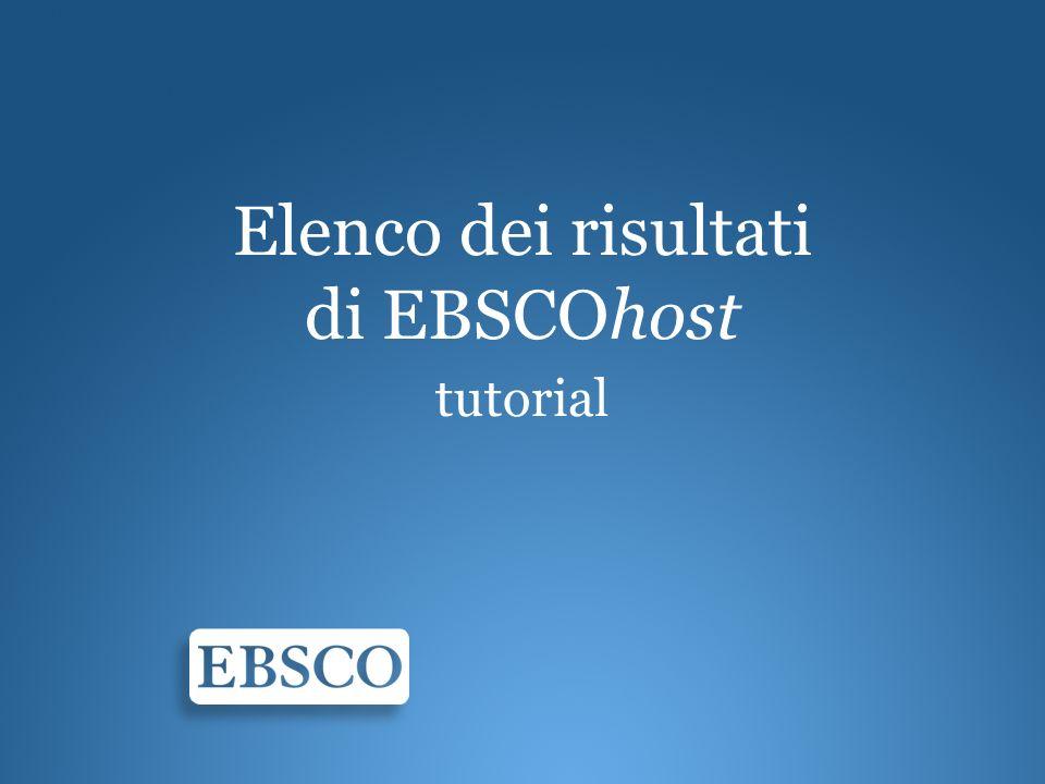 Benvenuti al tutorial relativo allelenco dei risultati di EBSCOhost.
