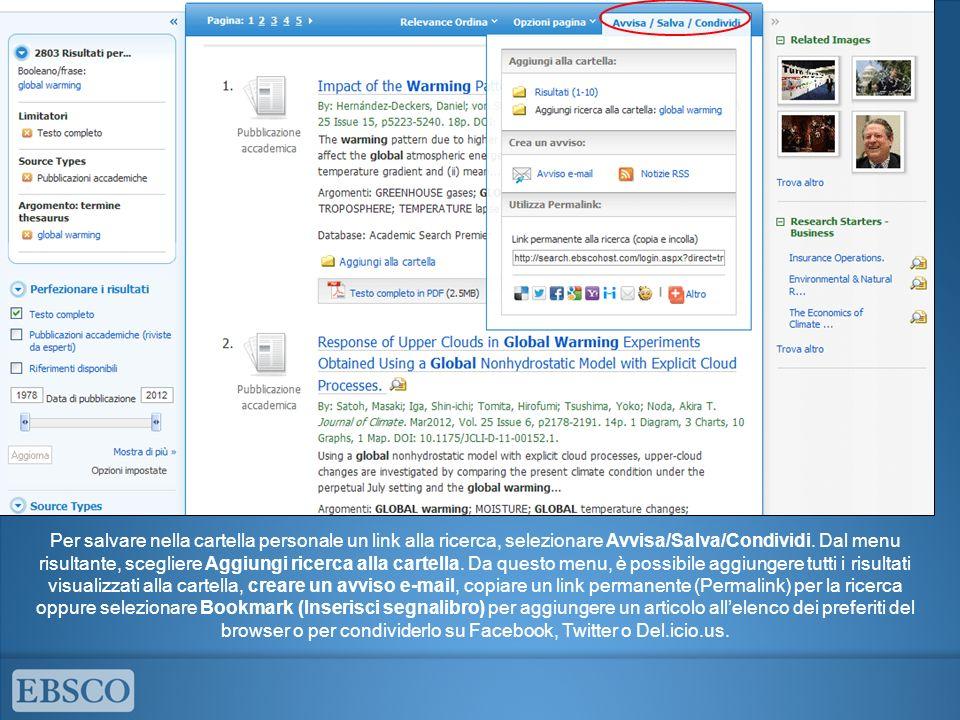Per salvare nella cartella personale un link alla ricerca, selezionare Avvisa/Salva/Condividi.