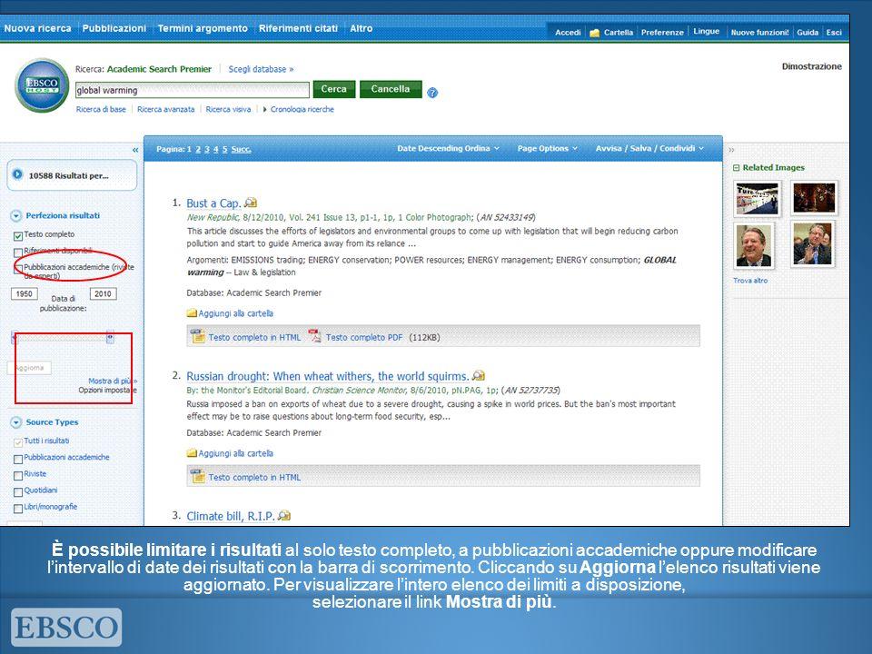 A seconda del database che si sta ricercando, è possibile limitare i risultati in base al nome della pubblicazione o in base a un determinato intervallo di date.