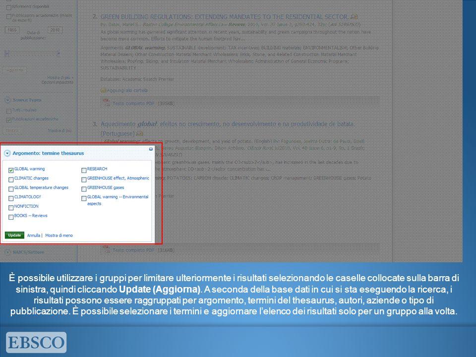 Quando si affina la ricerca con i filtri, i tipi di fonte e gli altri gruppi, ogni elemento viene aggiunto al Riquadro delle selezioni situato nella parte superiore della colonna di sinistra.