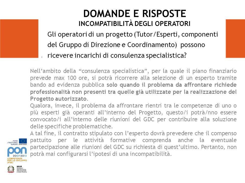 . Gli operatori di un progetto (Tutor/Esperti, componenti del Gruppo di Direzione e Coordinamento) possono ricevere incarichi di consulenza specialist