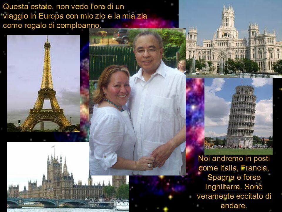 Questa estate, non vedo l ora di un viaggio in Europa con mio zio e la mia zia come regalo di compleanno.