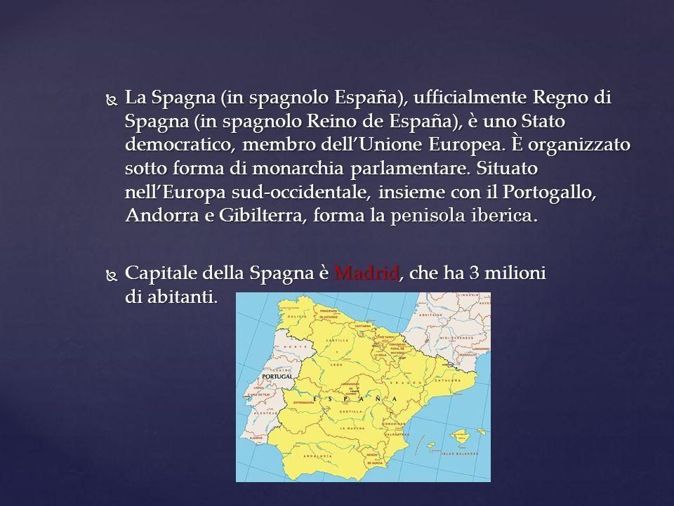 La Spagna (in spagnolo España), ufficialmente Regno di Spagna (in spagnolo Reino de España), è uno Stato democratico, membro dellUnione Europea. È org