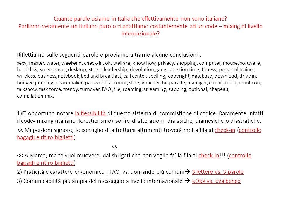 Quante parole usiamo in Italia che effettivamente non sono italiane.