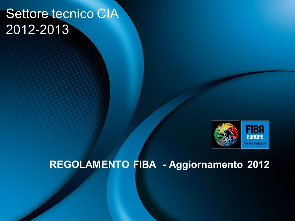 REGOLAMENTO FIBA - Aggiornamento 2012 Settore tecnico CIA 2012-2013