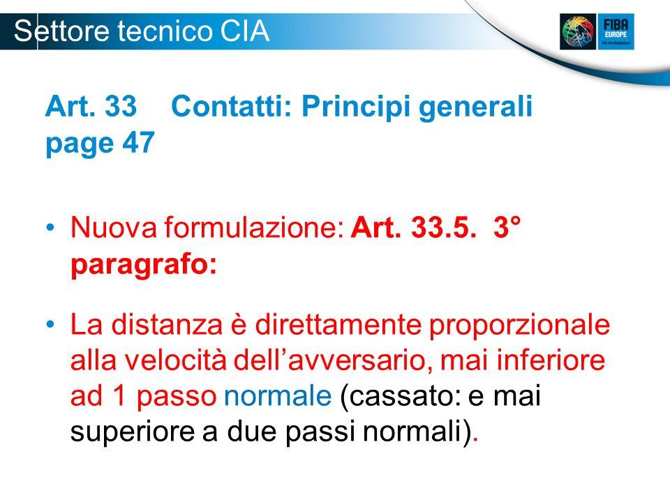 Art. 33 Contatti: Principi generali page 47 Nuova formulazione: Art. 33.5. 3° paragrafo: La distanza è direttamente proporzionale alla velocità dellav