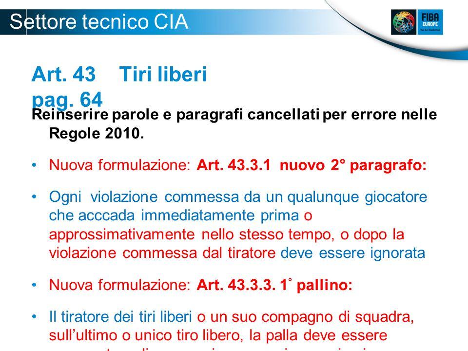 Art.44 Errori correggibili page 65 Eliminare specifiche ripetute due volte nello stesso articolo.
