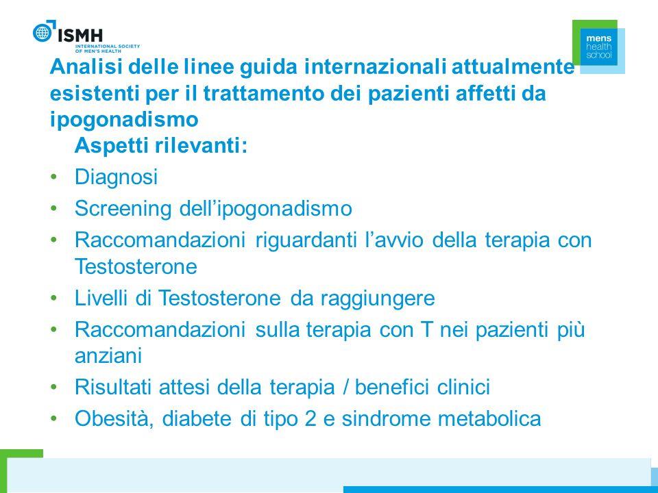 Analisi delle linee guida internazionali attualmente esistenti per il trattamento dei pazienti affetti da ipogonadismo Aspetti rilevanti: Diagnosi Scr