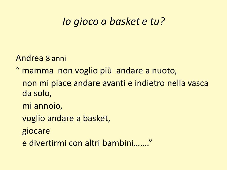 Io gioco a basket e tu.