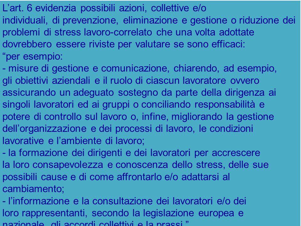 Lart. 6 evidenzia possibili azioni, collettive e/o individuali, di prevenzione, eliminazione e gestione o riduzione dei problemi di stress lavoro-corr