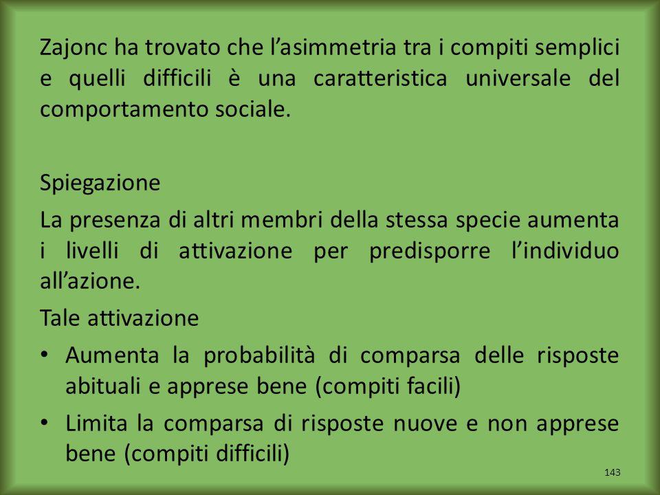 Zajonc ha trovato che lasimmetria tra i compiti semplici e quelli difficili è una caratteristica universale del comportamento sociale. Spiegazione La