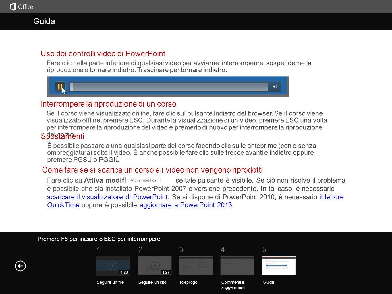 Guida Riepilogo del corso Premere F5 per iniziare o ESC per interrompere Guida RiepilogoCommenti e suggerimenti Guida 51234 Seguire un fileSeguire un sito 1:281:27