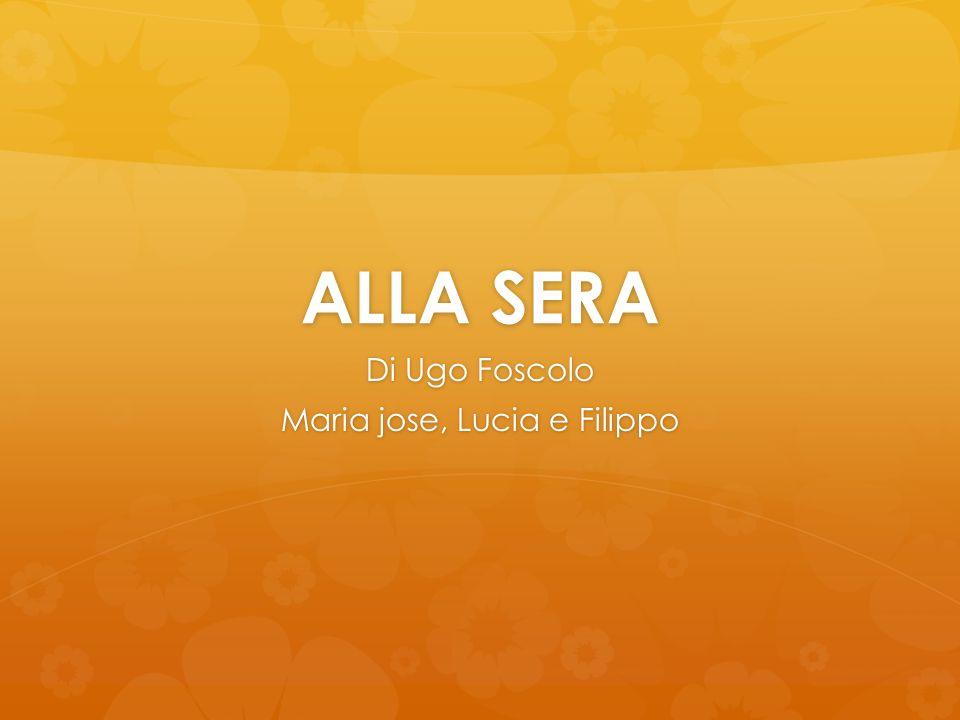 ALLA SERA Di Ugo Foscolo Maria jose, Lucia e Filippo
