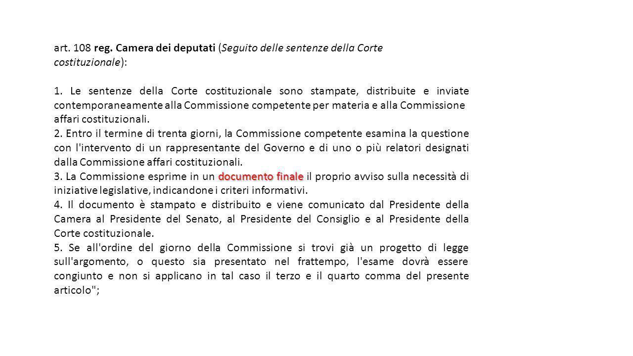 art. 108 reg. Camera dei deputati (Seguito delle sentenze della Corte costituzionale): 1. Le sentenze della Corte costituzionale sono stampate, distri