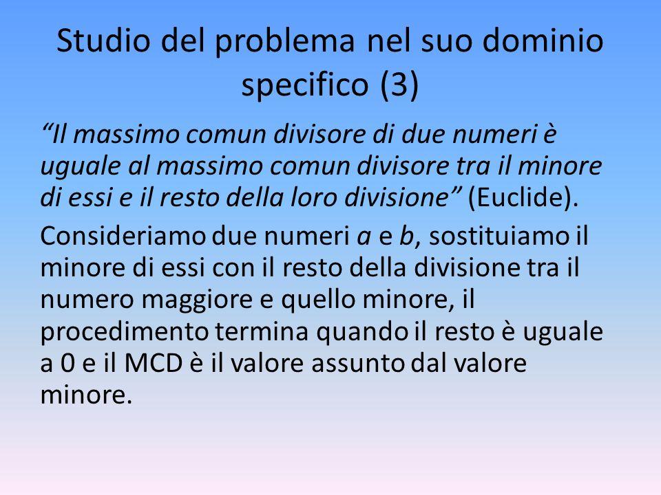 Studio del problema nel suo dominio specifico (3) Il massimo comun divisore di due numeri è uguale al massimo comun divisore tra il minore di essi e i