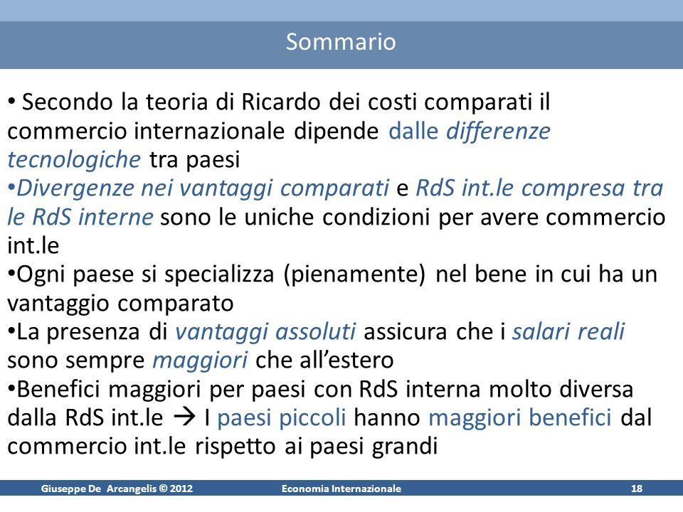 Giuseppe De Arcangelis © 2012Economia Internazionale17 Dimensione dei paesi e benefici degli scambi Tanto più diversa la RdS int.le dalla RdS di autar