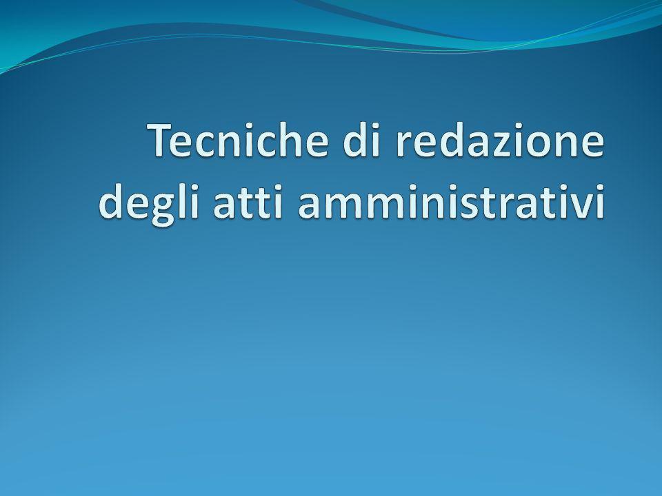 Intestazione Lintestazione coincide con lautorità che adotta il provvedimento amministrativo.