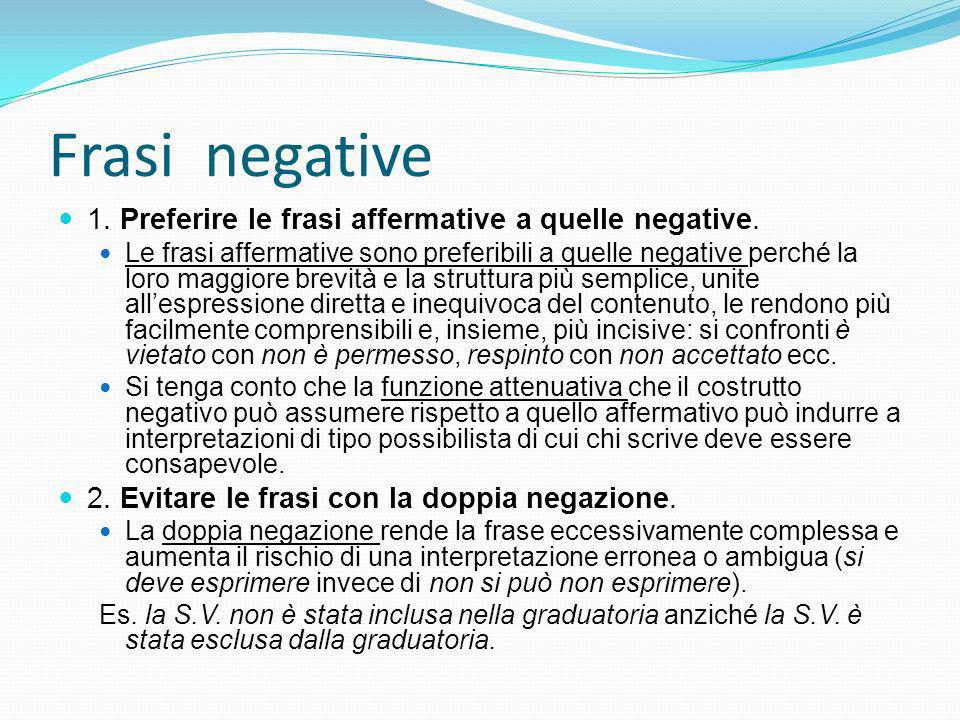 Frasi negative 1.Preferire le frasi affermative a quelle negative.