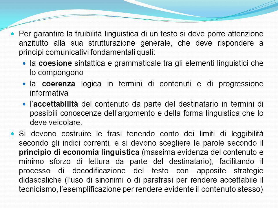 PRINCIPI PER LA REDAZIONE DEI TESTI DEGLI ATTI AMMINISTRATIVI Un atto amministrativo deve essere linguisticamente accessibile al cittadino, nei limiti permessi dalla complessità dei suoi contenuti.