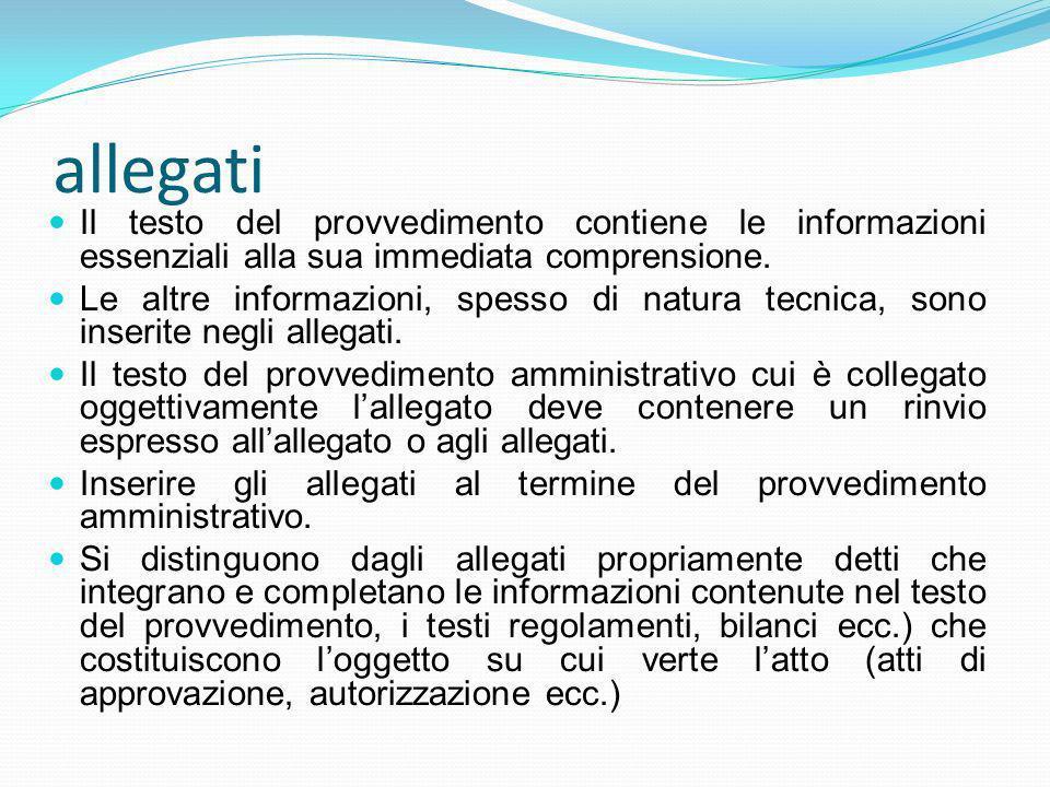 allegati Il testo del provvedimento contiene le informazioni essenziali alla sua immediata comprensione.