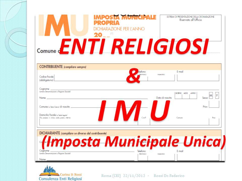 ENTI RELIGIOSI & I M U (Imposta Municipale Unica) Roma (CEI) 22/11/2012 -Rossi Dr. Federico