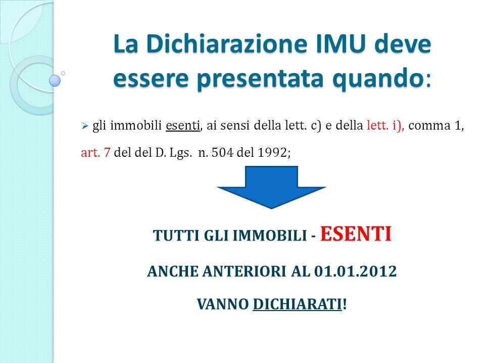La Dichiarazione IMU deve essere presentata quando: gli immobili esenti, ai sensi della lett.