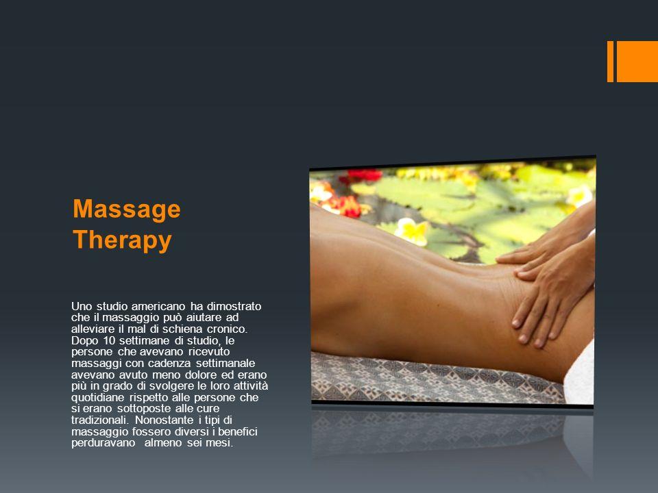Massage Therapy Uno studio americano ha dimostrato che il massaggio può aiutare ad alleviare il mal di schiena cronico.