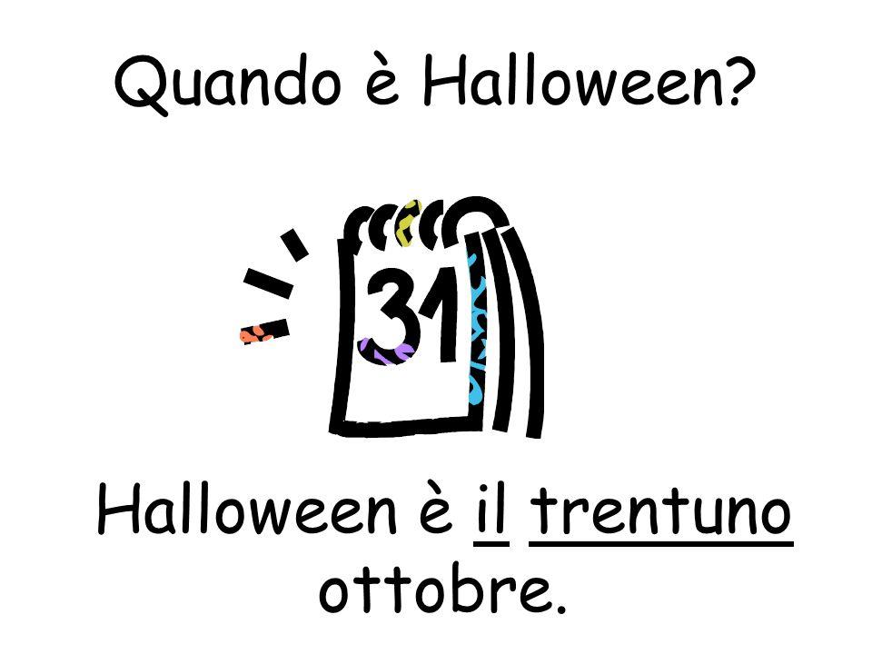 Quando è Halloween? Halloween è il trentuno ottobre.