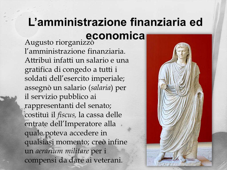 La ristrutturazione dellesercito Augusto riorganizzò lesercito legionario e ausiliario e il sistema di arruolamento introdotto da Mario.