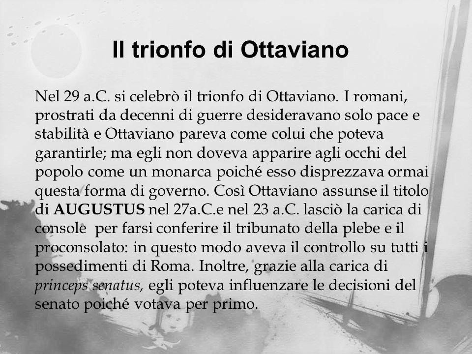 Nel 29 a.C.si celebrò il trionfo di Ottaviano.