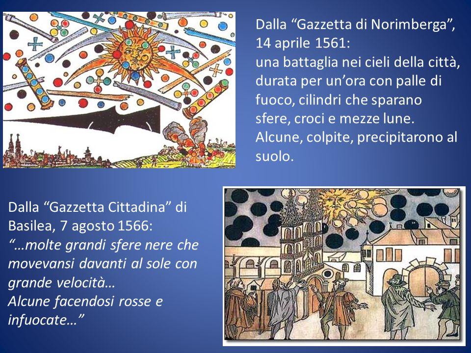 Dalla Gazzetta di Norimberga, 14 aprile 1561: una battaglia nei cieli della città, durata per unora con palle di fuoco, cilindri che sparano sfere, cr