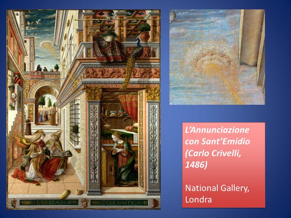 LAnnunciazione con SantEmidio (Carlo Crivelli, 1486) National Gallery, Londra LAnnunciazione con SantEmidio (Carlo Crivelli, 1486) National Gallery, Londra