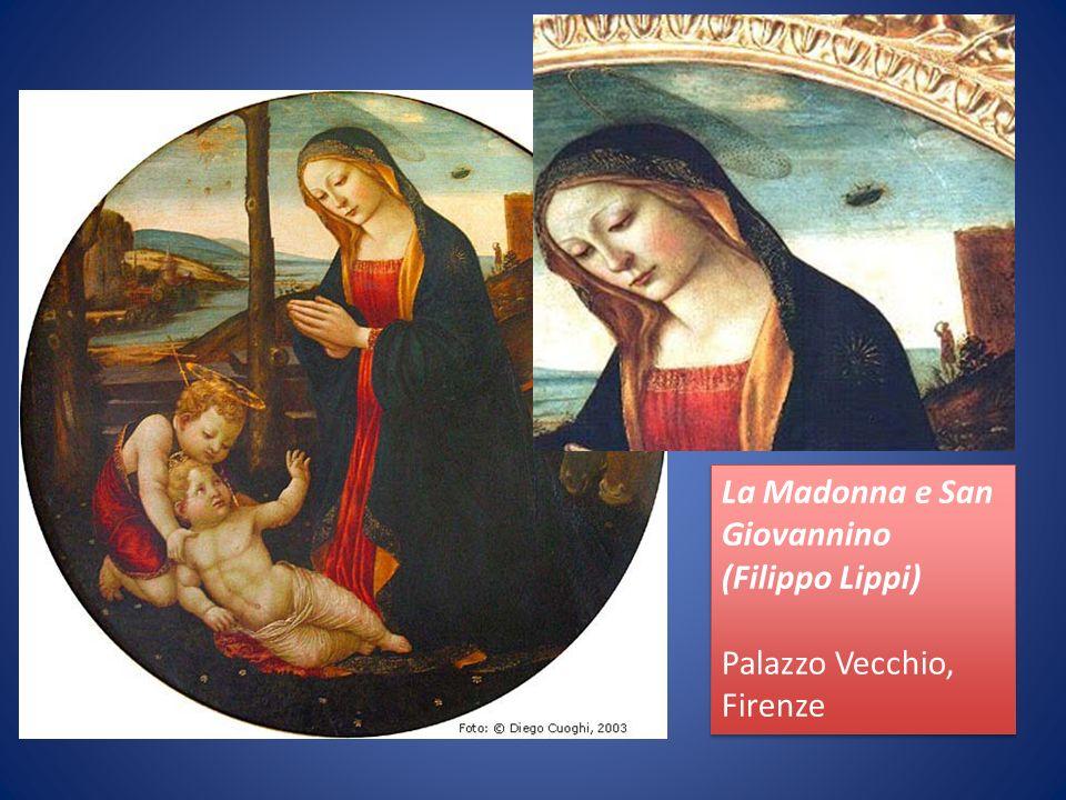 La Madonna e San Giovannino (Filippo Lippi) Palazzo Vecchio, Firenze La Madonna e San Giovannino (Filippo Lippi) Palazzo Vecchio, Firenze