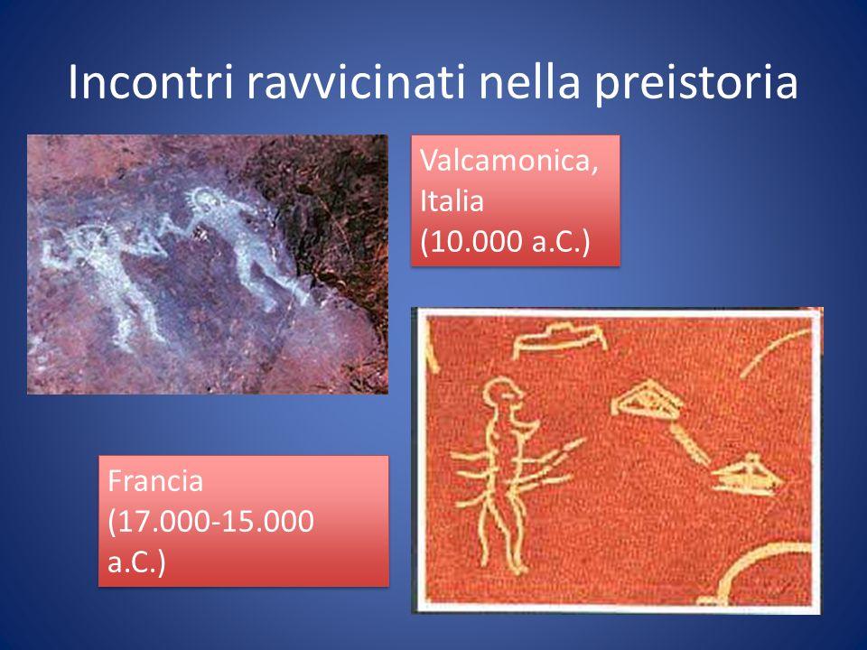 Incontri ravvicinati nella preistoria Valcamonica, Italia (10.000 a.C.) Valcamonica, Italia (10.000 a.C.) Francia (17.000-15.000 a.C.) Francia (17.000