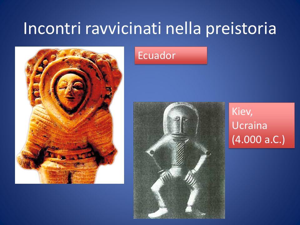 Incontri ravvicinati nella preistoria Ecuador Kiev, Ucraina (4.000 a.C.) Kiev, Ucraina (4.000 a.C.)