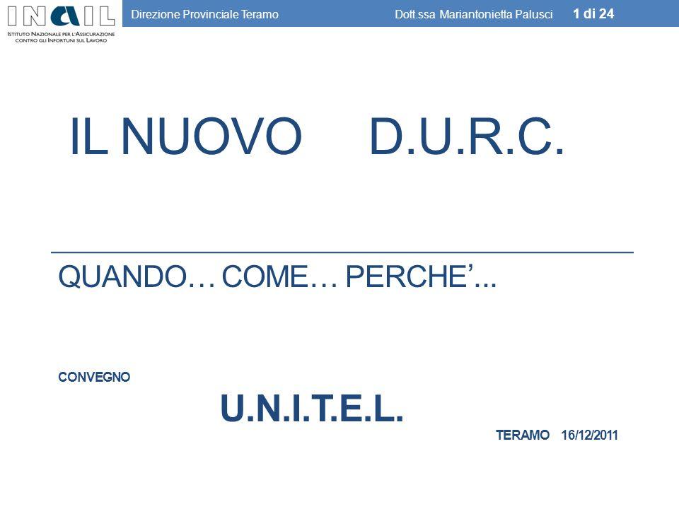 QUANDO… COME… PERCHE...CONVEGNO U.N.I.T.E.L. TERAMO 16/12/2011 IL NUOVO D.U.R.C.