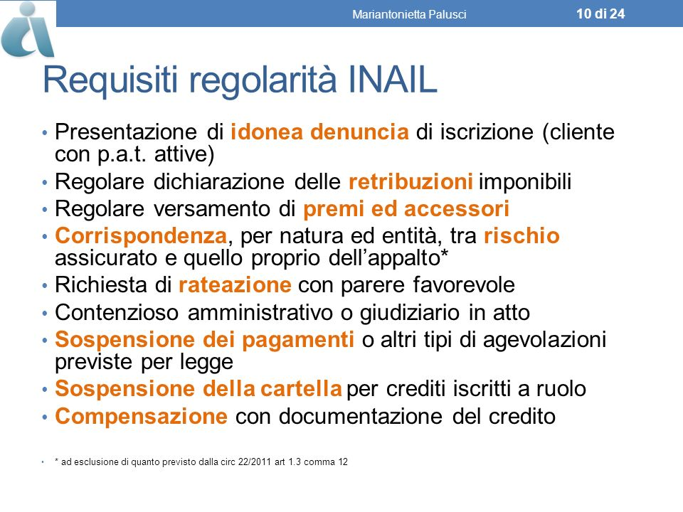 Requisiti regolarità INAIL Presentazione di idonea denuncia di iscrizione (cliente con p.a.t.