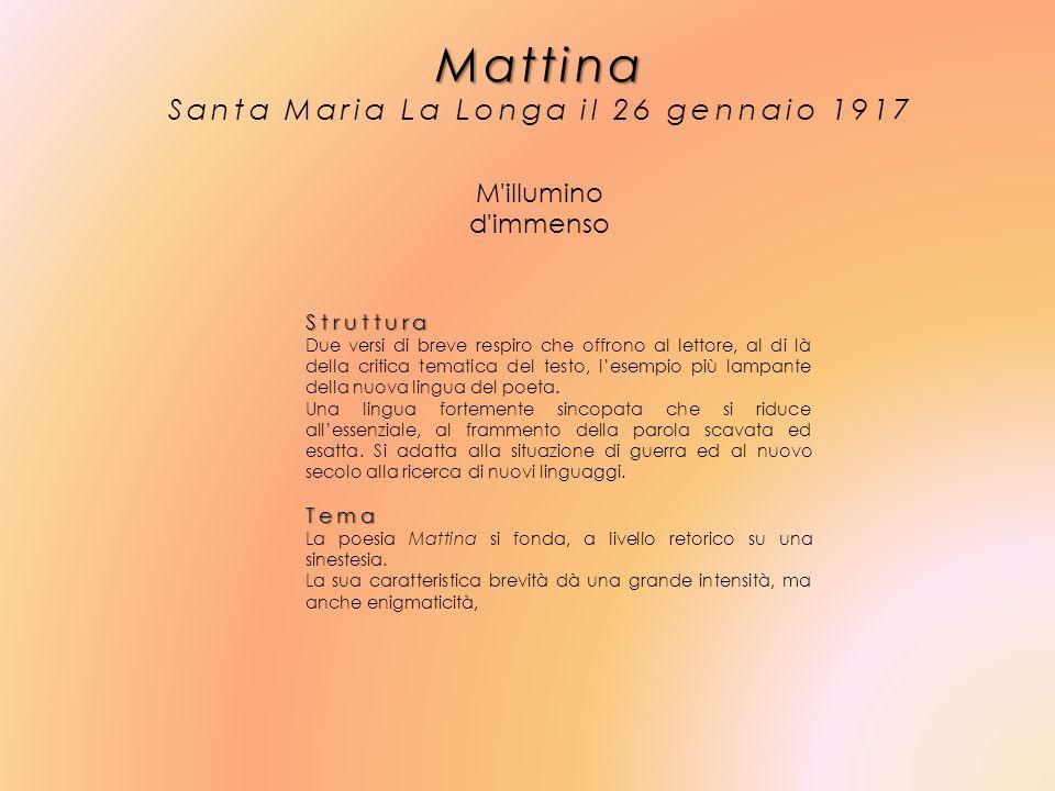 Mattina Santa Maria La Longa il 26 gennaio 1917 M'illumino d'immenso Struttura Due versi di breve respiro che offrono al lettore, al di là della criti