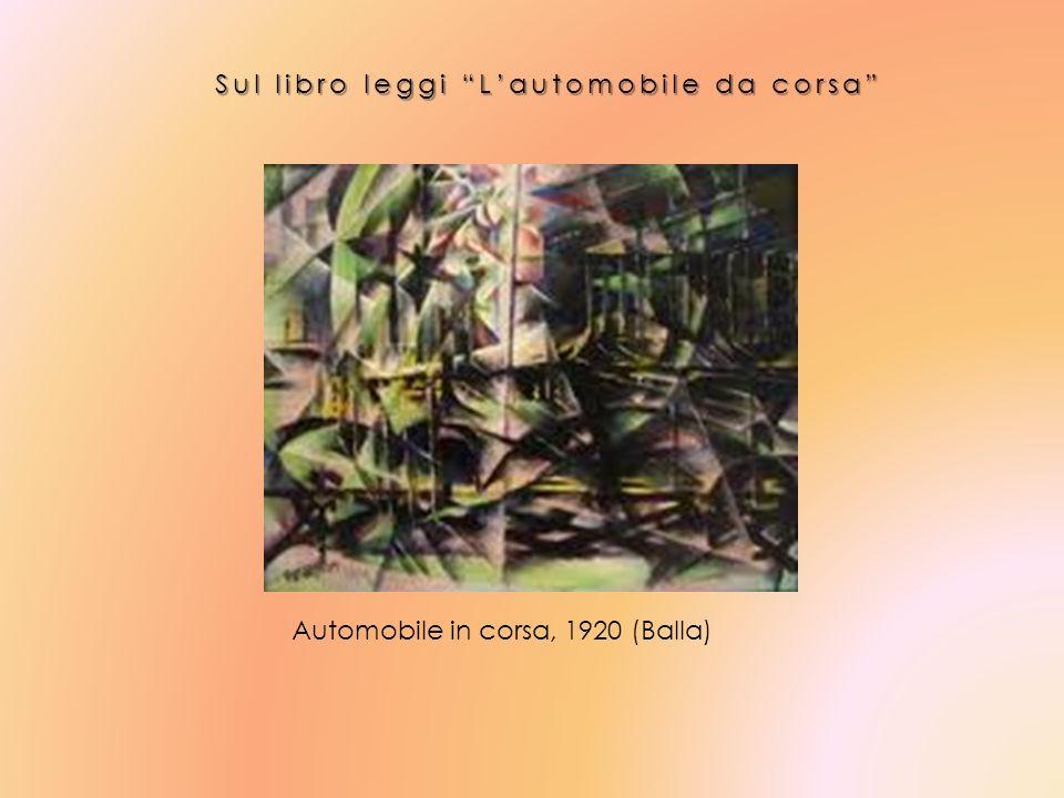 Sul libro leggi Lautomobile da corsa Automobile in corsa, 1920 (Balla)