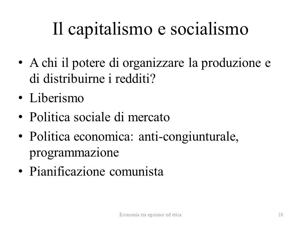 Il capitalismo e socialismo A chi il potere di organizzare la produzione e di distribuirne i redditi.