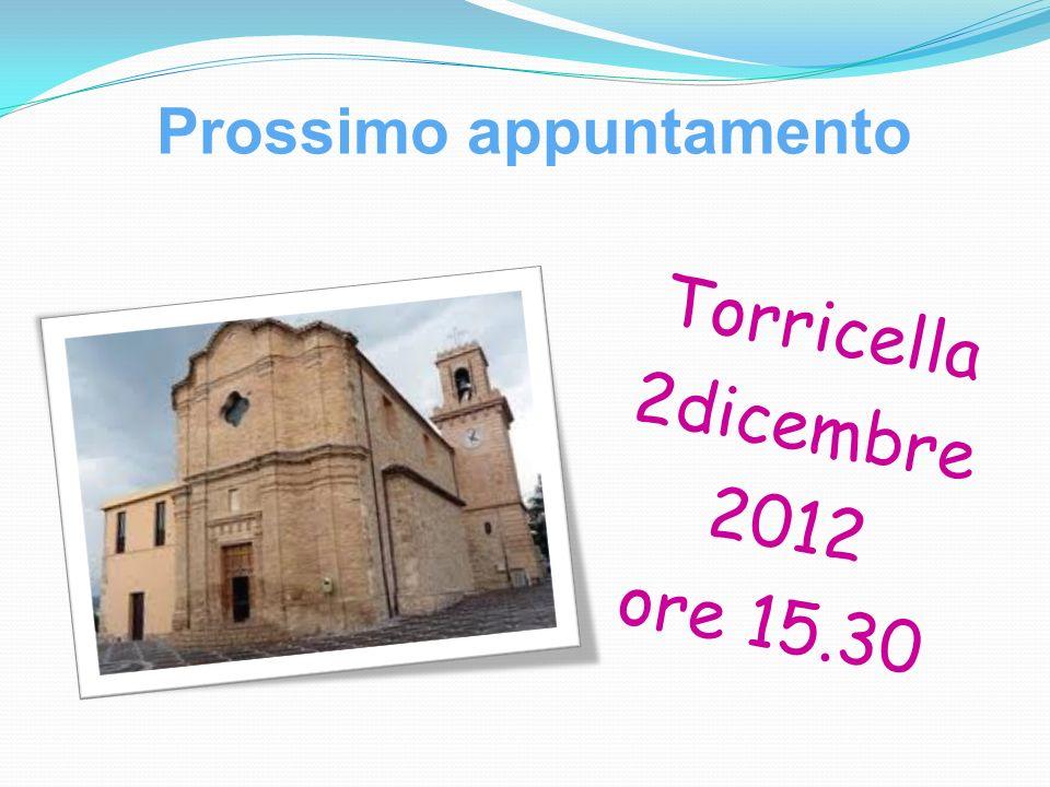 Prossimo appuntamento Torricella 2dicembre 2012 ore 15.30