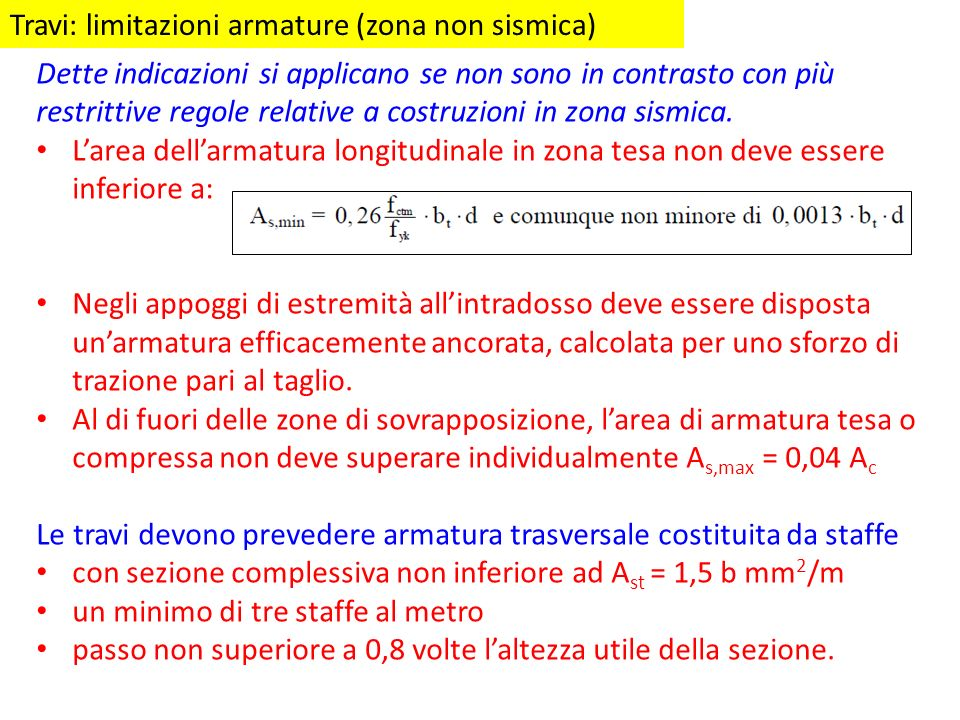 Travi: limitazioni armature (zona non sismica) Dette indicazioni si applicano se non sono in contrasto con più restrittive regole relative a costruzio