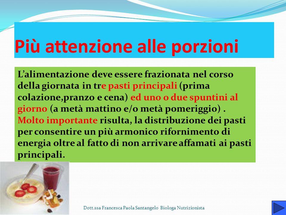 Più varietà Dott.ssa Francesca Paola Santangelo Biologa Nutrizionista Il tradizionale modello alimentare mediterraneo è ritenuto oggi in tutto il modo