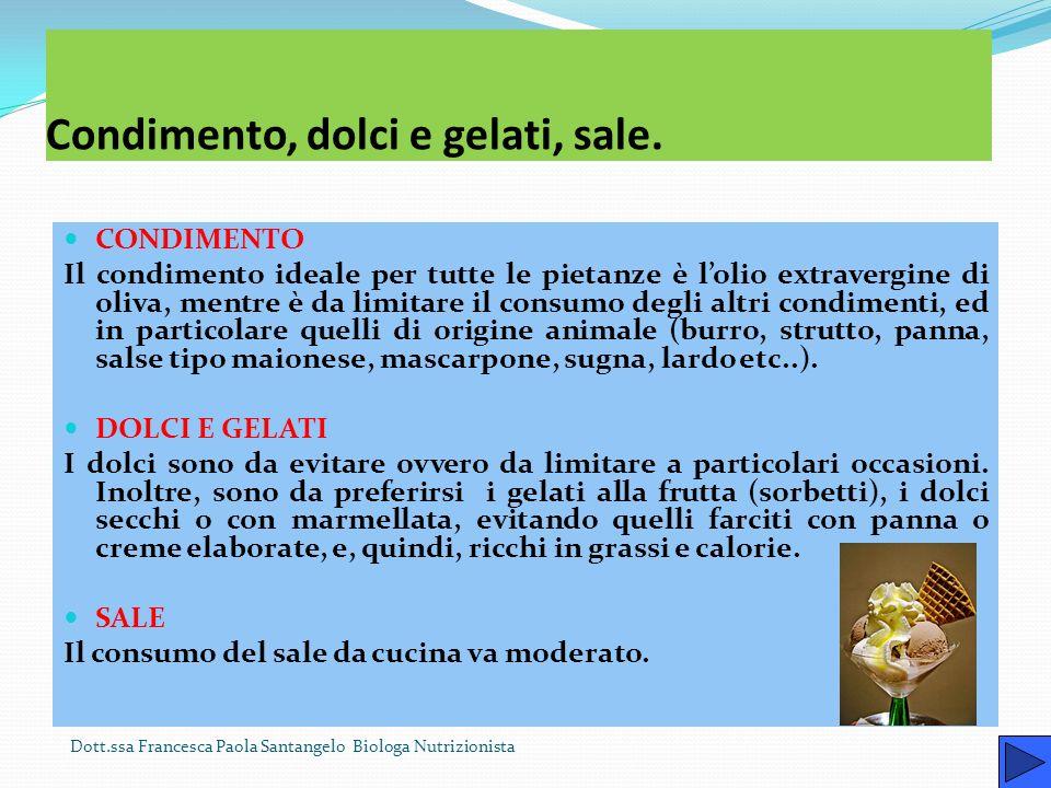 Dott.ssa Francesca Paola Santangelo Biologa Nutrizionista Cena Deve fornire il 30% circa delle calorie totali giornaliere: essa deve comprendere un se