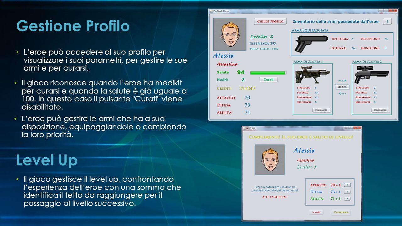 Leroe può accedere al suo profilo per visualizzare i suoi parametri, per gestire le sue armi e per curarsi.