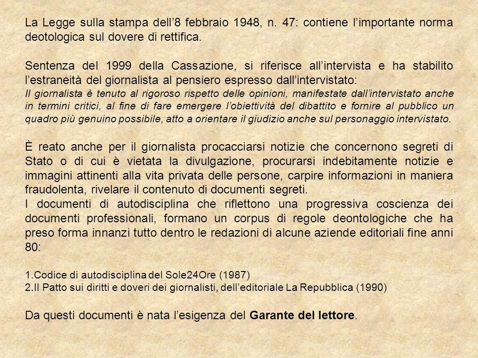 La Legge sulla stampa dell8 febbraio 1948, n. 47: contiene limportante norma deotologica sul dovere di rettifica. Sentenza del 1999 della Cassazione,