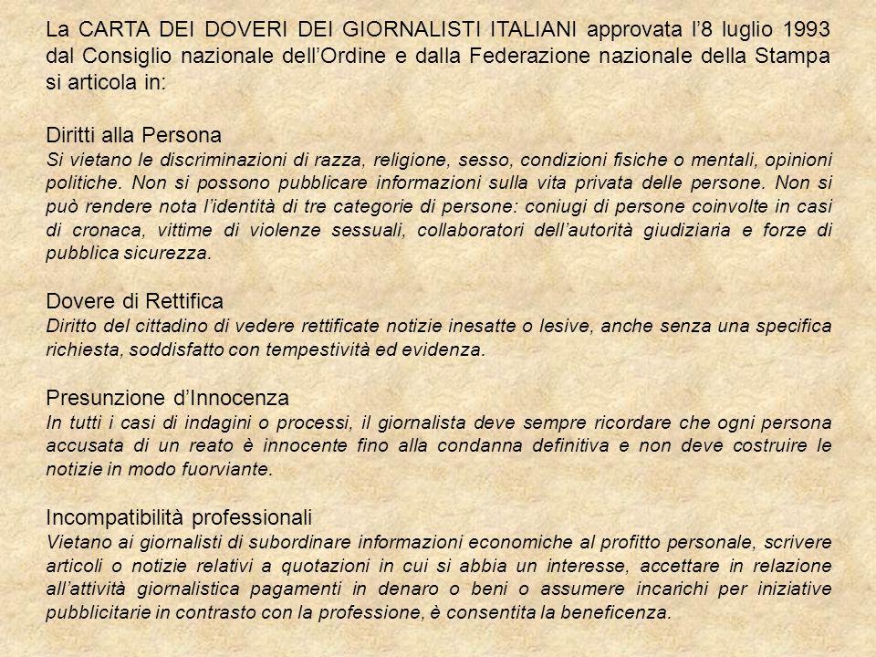 La CARTA DEI DOVERI DEI GIORNALISTI ITALIANI approvata l8 luglio 1993 dal Consiglio nazionale dellOrdine e dalla Federazione nazionale della Stampa si