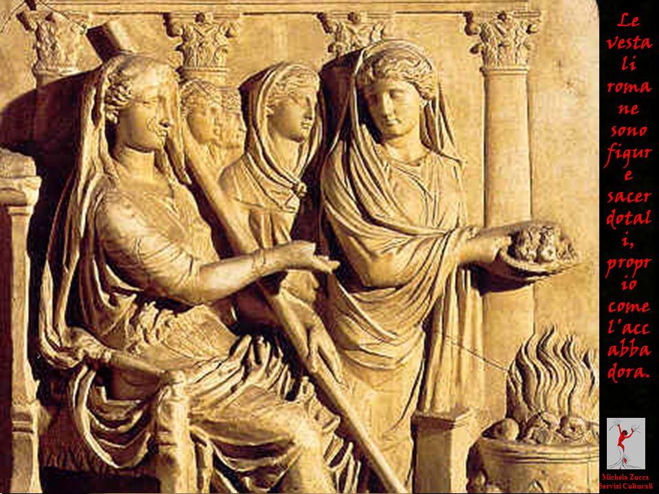 Le vesta li roma ne sono figur e sacer dotal i, propr io come lacc abba dora. Michela Zucca Servizi Culturali