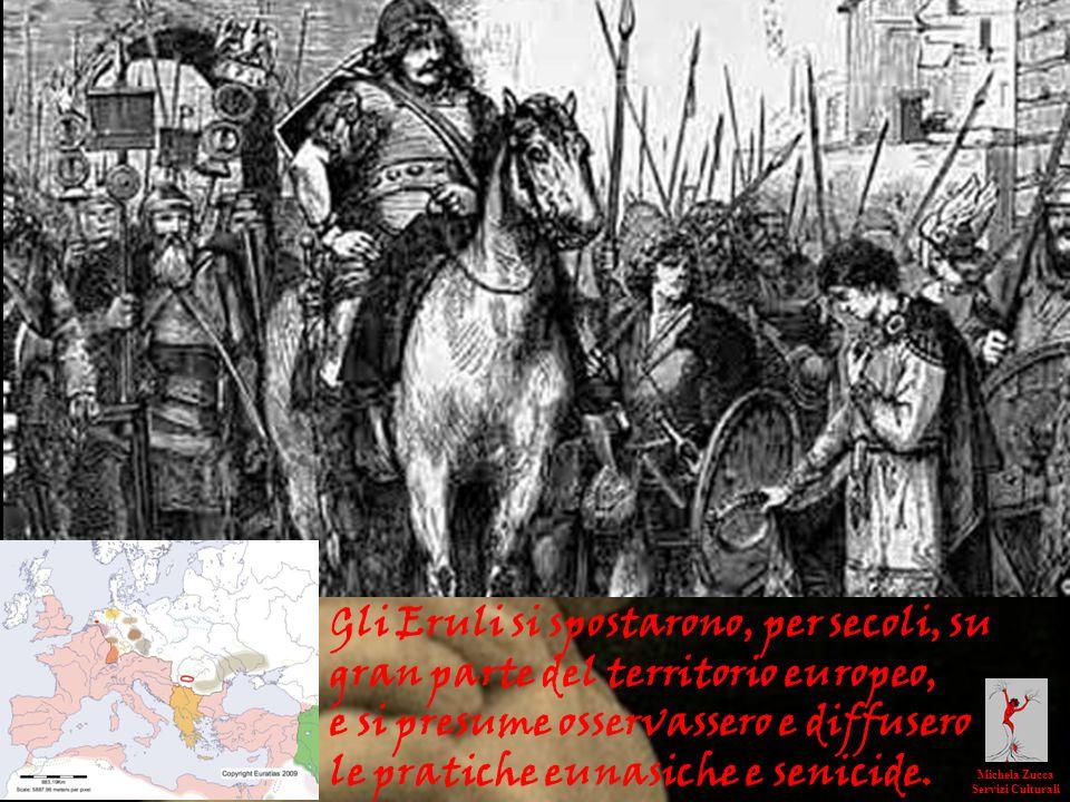 Gli Eruli si spostarono, per secoli, su gran parte del territorio europeo, e si presume osservassero e diffusero le pratiche eunasiche e senicide. Mic